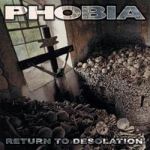 PHOBIA Return To Desolation CD