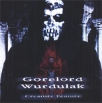 WURDULAK / GORELORD Creature Feature part 1 CD