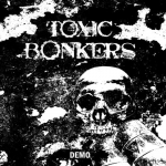 TOXIC BONEKERS Demo CD