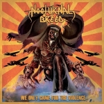 NOCTURNAL BREED We Only Came For The Violence CD