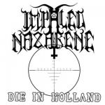 IMPALED NAZARENE Die In Holland EP