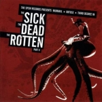 THIRD DEGREE  / MUMAKIL / OBTUSE The Sick the Dead the Rotten pt2 CD