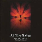 AT THE GATES With Fear I Kiss the Burning Darkness CD+DVD