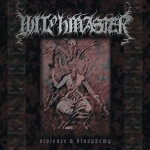 WITCHMASTER Violence & Blasphemy LP