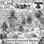 PUTRID EVIL / SACROFUCK / EXECUTION OF LIGHT Putrid Graveyard Hordes CD