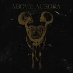 ABOVE AURORA Onwards Desolation CD-digipack