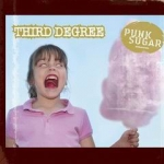 THIRD DEGREE Punk Sugar CD