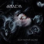 SHADE Blind Sower of Violence CD