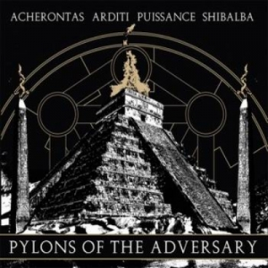 ACHERONTAS / ARDITI / PUISSANCE / SHIBALBA Pylons of the Adversary CD-digipack