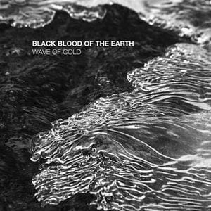 BLACK BLOOD OF THE EARTH Wave of Cold CD
