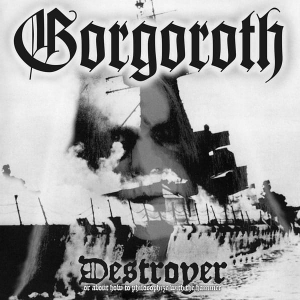 GORGOROTH Destroyer CD