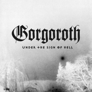 GORGOROTH Under the Sign of Hell CD