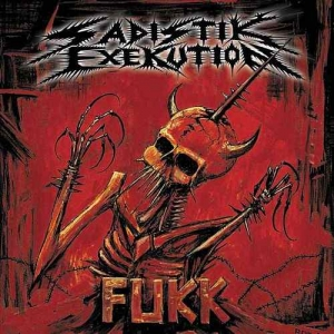 SADISTIK EXEKUTION Fukk CD