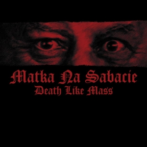 DEATH LIKE MASS Matka Na Sabacie CD-digipack