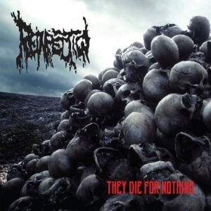 REINFECTION They Die for Nothing CD