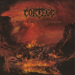 CORTEGE Where The Watchers Are Imprisoned Part I CD