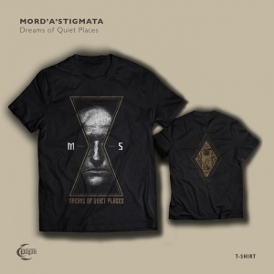 MORD'A'STIGMATA Dreams of Quiet Places T-SHIRT