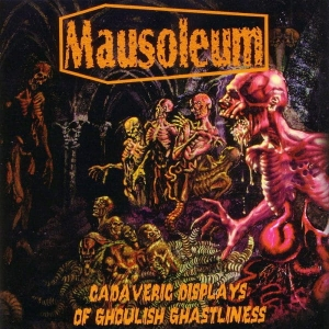 MAUSOLEUM Cadaveric Displays Of Ghoulish Ghastliness LP