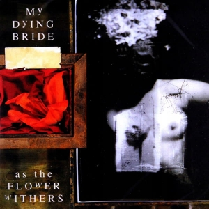 MY DYING BRIDE As The Flowers Whiters CD