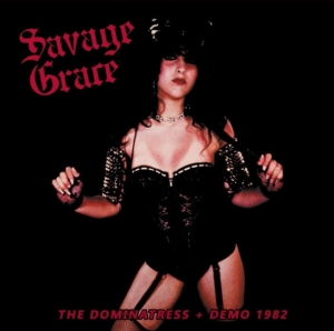 SAVAGE GRACE The Dominatress + Demo 1982 CD