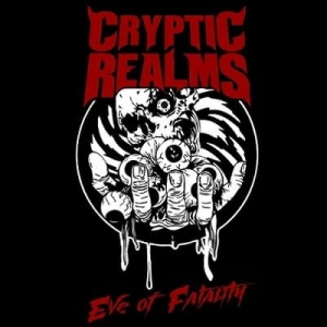 CRYPTIC REALMS Eve of Fatality EP