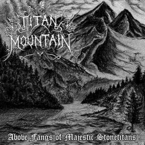 TITAN MOUNTAIN Above Fangs of Majestic Stonetitans CD