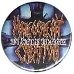 MALEVOLENT CREATION In Cold Blood - przypinka - button badge