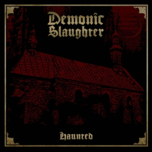 DEMONIC SLAUGHTER Haunted CD