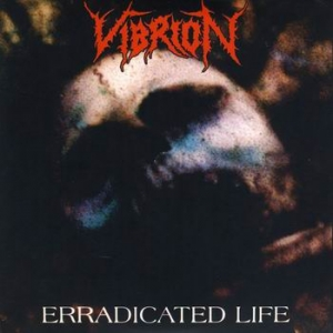 VIBRION Erradicated Life EP