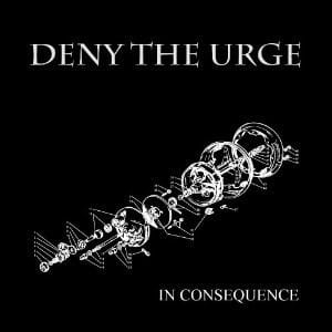DENY THE URGE In Consequense LP+CD