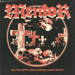 MENTOR Guts, Graves and Blasphemy CD