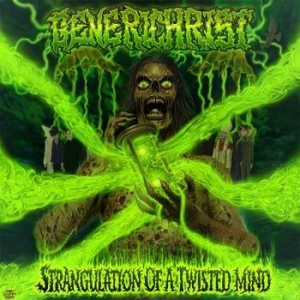 GENERICHRIST Strangulation of a Twisted Mind CD