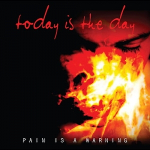 TODAY IS THE DAY Pain Is A Warning CD