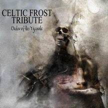 V/A CELTIC FROST TRIBUTE - Order of The Tyrants CD