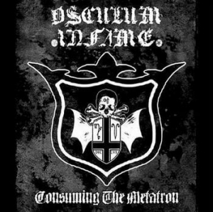OSCULUM INFAME Consuming the Metatron CD-digipack
