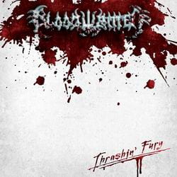 BLOODWRITTEN Thrashin Fury LP