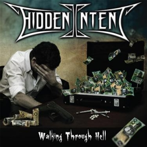 HIDDEN INTENT Walking Through Hell CD
