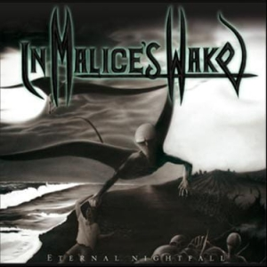 IN MALICE'S WAKE Eternal Nightfall CD
