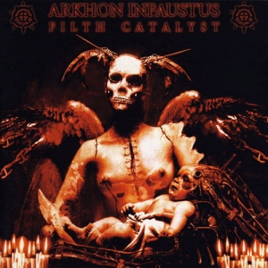 ARKHON INFAUSTUS Filth Catalyst CD