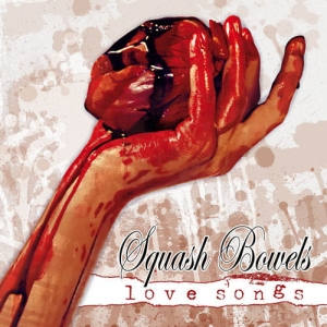 SQUASH BOWELS Love Songs CD