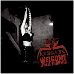 ABIGAIL Welcome All Hell Fuckers CD