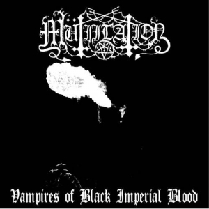 MUTIILATION Vampires of Black Imperial Blood CD