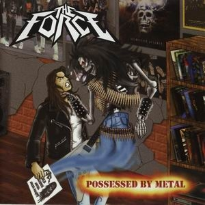 THE FORCE Possessed By Metal LP