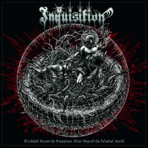 INQUISITION Bloodshed Across the Empyrean Altar Beyond the Celestial Zenith CD
