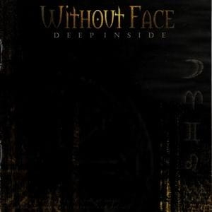 WITHOUT FACE Deep Inside CD
