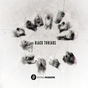 DYING PASSION Black Threads CD-digipack