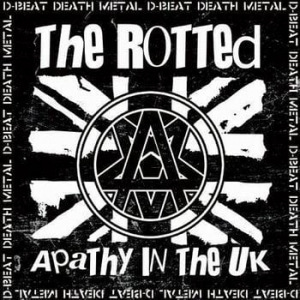 THE ROTTED Apathy in the UK EP