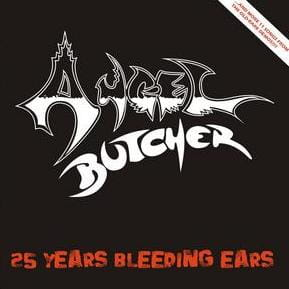 ANGEL BUTCHER 25 Years Bleeding Ears CD