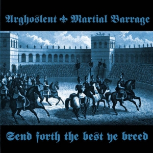 ARGHOSLENT / MARTIAL BARRAGE Send Forth The Best Ye Breed CD