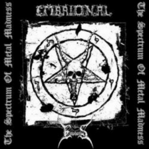 EMBRIONAL / EMPHERIS The Spectrum of Metal Madness CD